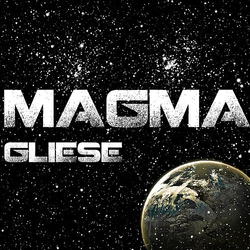 Gliese by Magma