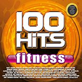 100 Hits Fitness (Running, Cycling, Step, Aerobic, Plates, Yoga) by Various Artists