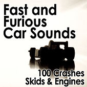 Fast and Furious Car Sounds - 100 Crashes, Skids & Engines by Dr. Sound Effects SPAM