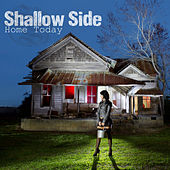 Home Today by Shallow Side