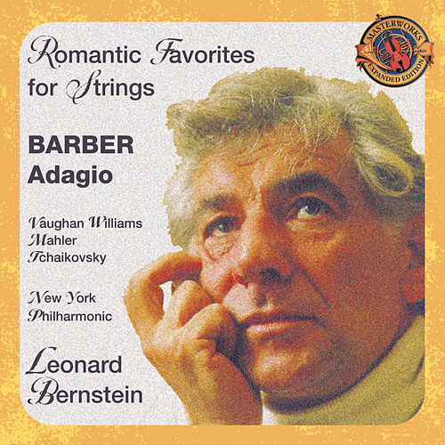 Barber's Adagio And Other Romantic Favorites [expanded Edition] by Leonard Bernstein