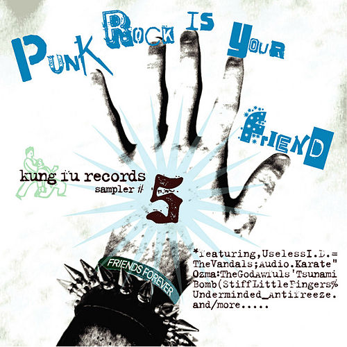 Punk Rock is Your Friend: Kunk Fu Sampler #5 by Various Artists