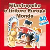 Filastrocche e tiritere (Della tradizione europea e mondiale) by Alice
