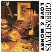 Love and Money by Greensleeves