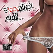 eXXXplicit chill by