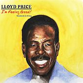 I'm Feeling Good! by Lloyd Price