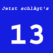 Jetzt schlägt's 13 (Die ultimative Partystunde) by Various Artists