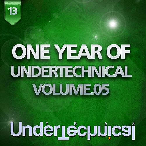 One Year Of Undertechnical - Volume.05 by Various Artists