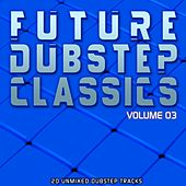 Future Dubstep Classics Vol 3 by Various Artists