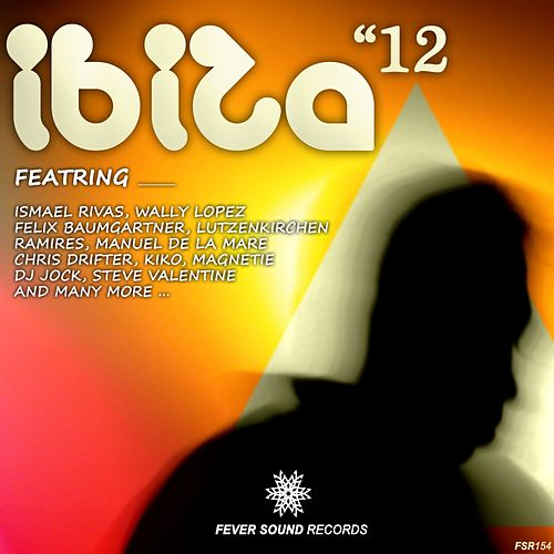 Ibiza 2012 Compilation: Fever Sound Records by Various Artists
