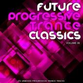Future Progressive Trance Classics Vol 6 by Various Artists