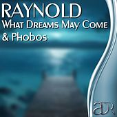 What Dreams May Come & Phobos by Raynold