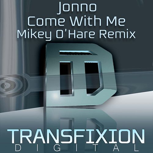 Come With Me (Mikey O'Hare Remix) by Jonno Zilber