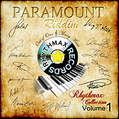 Paramount Riddim - Rhythmax Collection, Vol. 1 von Various Artists