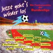 Jetzt geht's wieder los - Die Fankurvenhits der Bundesliga by Various Artists