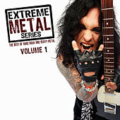 Extreme Metal Series, Vol. 1 (The Best of Hard Rock and Heavy Metal) by Various Artists