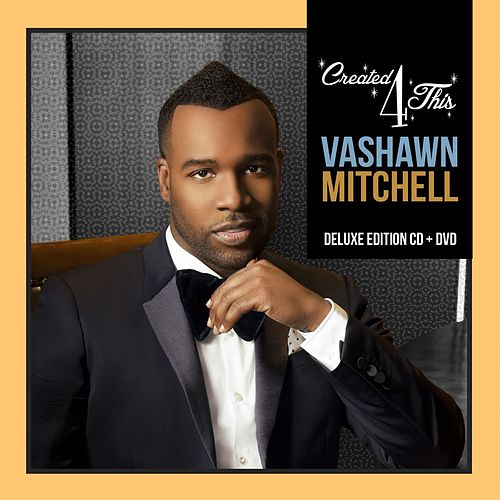 Created 4 This (Deluxe Edition) by VaShawn Mitchell