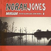 Miriam (Peter Bjorn and John Remix) von Norah Jones