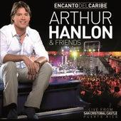 Encanto Del Caribe Arthur Hanlon & Friends by Arthur Hanlon