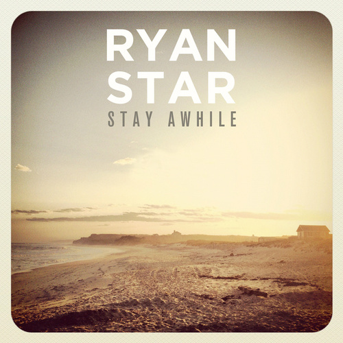 Stay Awhile by Ryan Star