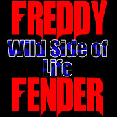 Wild Side of Life by Freddy Fender