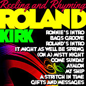 Reeling and Rhyming by Roland Kirk