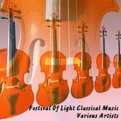 Festival Of Light Classical Music by Various Artists
