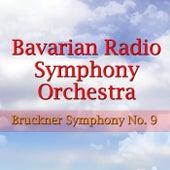 Bruckner Symphony No. 9 by Bavarian Radio Symphony Orchestra