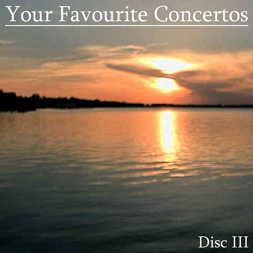 Your Favourite Concertos, (Disc III) by Various Artists