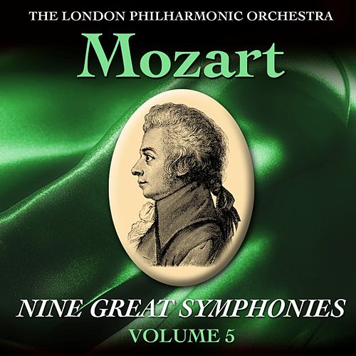 Mozart Nine Great Symphonies Volume 5 by London Philharmonic Orchestra