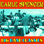 Big Band Classics by Earle Spencer