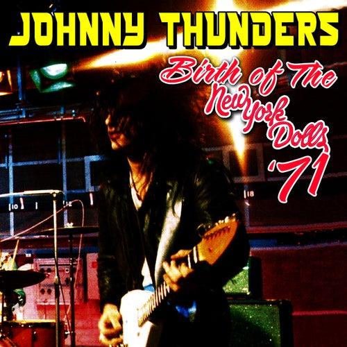 Birth of the New York Dolls '71 von Johnny Thunders