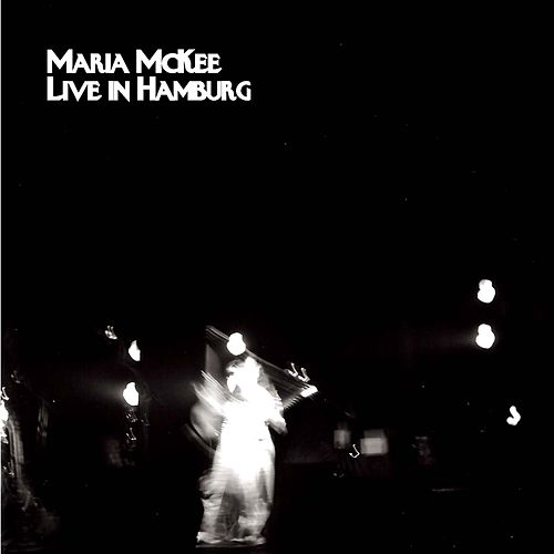 Live in Hamburg by Maria McKee