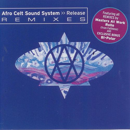 Release Remixes by The Afro Celt Sound System