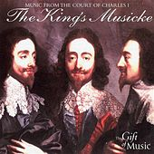 The King's Musicke: Music from the court of Charles I by Various Artists