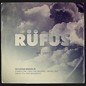We Left by Rufus