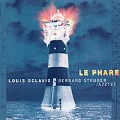 Sclavis, Louis: Phare (Le) by Louis Sclavis