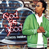 God Is Good by Deitrick Haddon