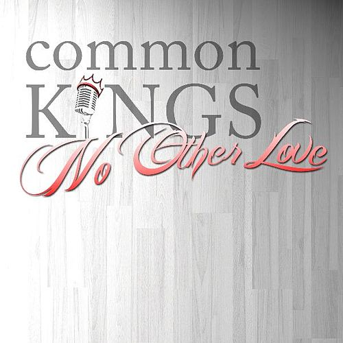 No Other Love (feat. J-Boog & Fiji) by The Common Kings