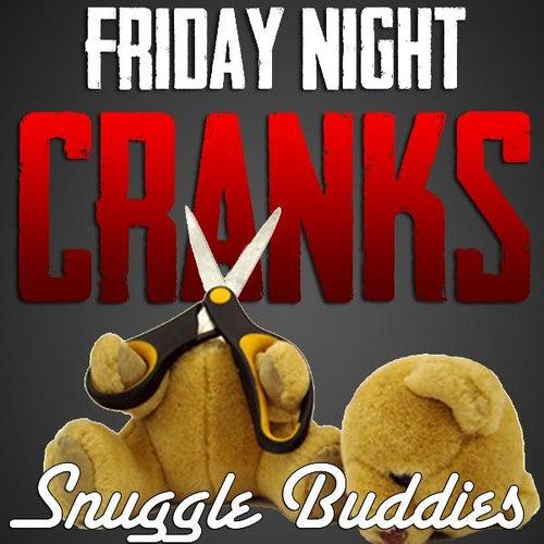Snuggle Buddies (Choo Choo) by Friday Night Cranks
