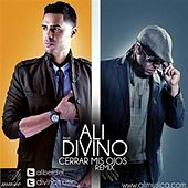 Cerrar Mis Ojos Remix (feat. Divino) by Ali