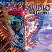 Adventures in Car Audio Software by Various Artists