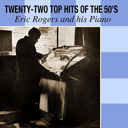 Twenty-Two Top Hits Of The 50's by Eric Rogers
