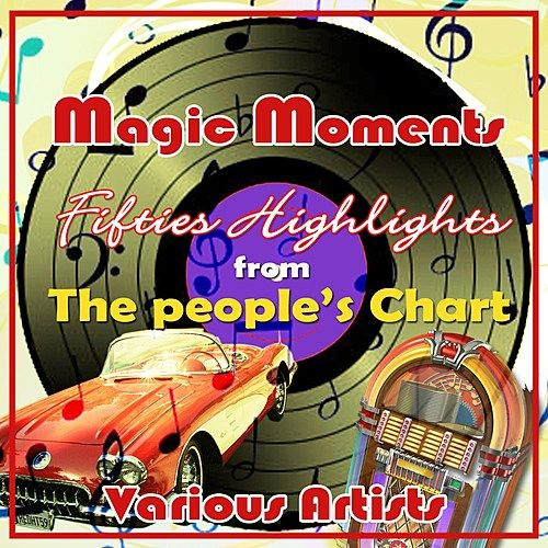 Magic Moments - Fifites Highlights From The People's Chart by Various Artists