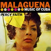 Malaguena - Music Of Cuba by Percy Faith