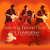 Dancing Room Only by Guy Lombardo