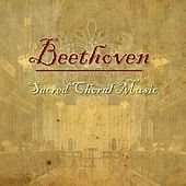 Beethoven - Sacred Choral Music by Various Artists
