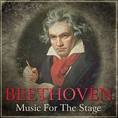 Beethoven - Music For The Stage by Various Artists