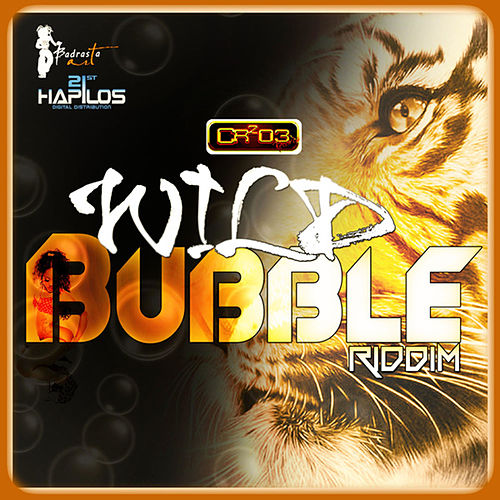 Wild Bubble Riddim by Various Artists