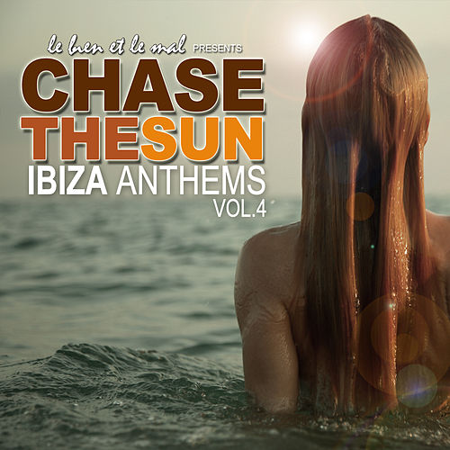 Chase the Sun - Ibiza Anthems, Vol. 4 by Various Artists
